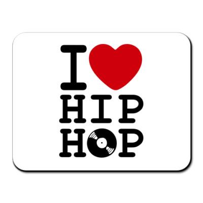 Коврик для мыши  I Love Hip Hop