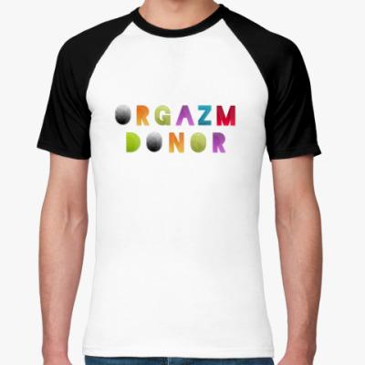 Футболка реглан Orgazm donor