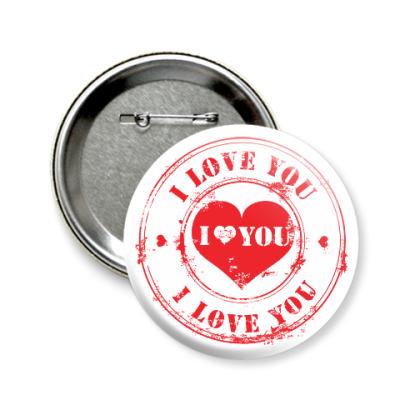 Значок 58мм Печать I Love You