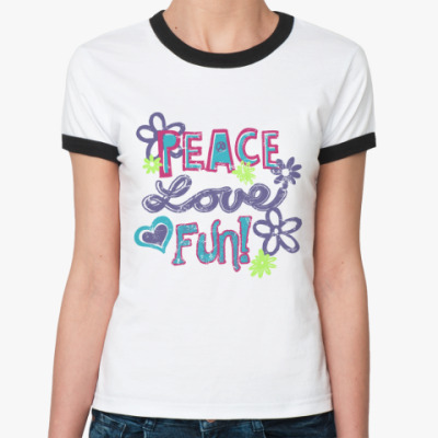 Женская футболка Ringer-T Мир, Любовь, Веселье!