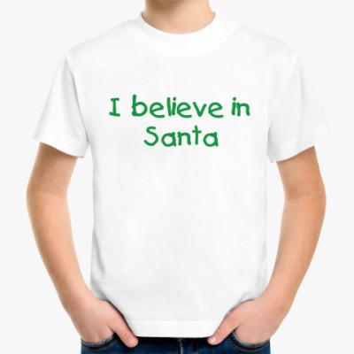 Детская футболка I believe in Santa