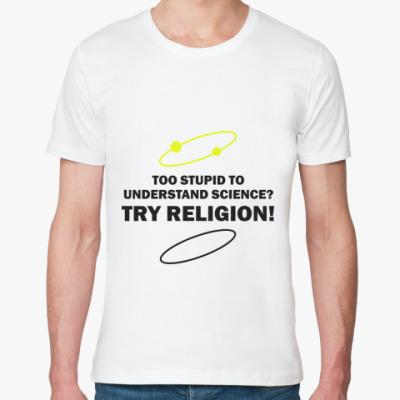 Футболка из органик-хлопка TRY RELIGION!