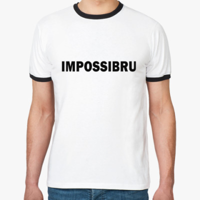 Футболка Ringer-T IMPOSSIBRU