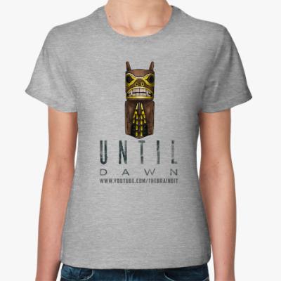 "Женская футболка Женская футболка ""Until Dawn"""