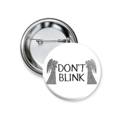 Значок 37мм Don't Blink