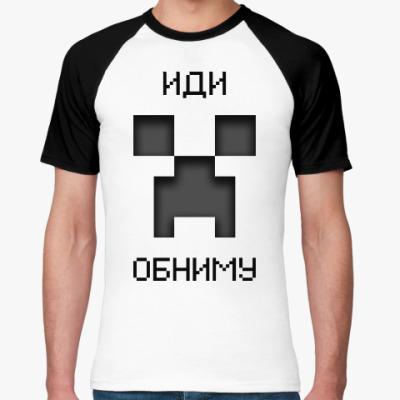 Футболка реглан Иди Обниму Minecraft Creeper