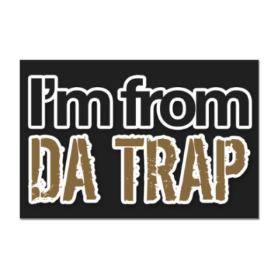 Наклейка (стикер) 'I'm from da Trap'