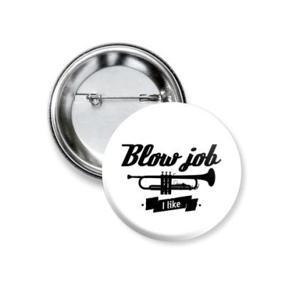 Значок 37мм 'Blow job I like'