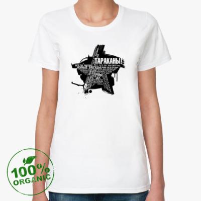 Женская футболка из органик-хлопка Тараканы!