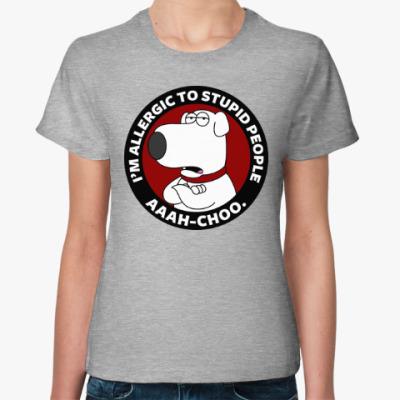 Женская футболка I'm allergic to stupid people