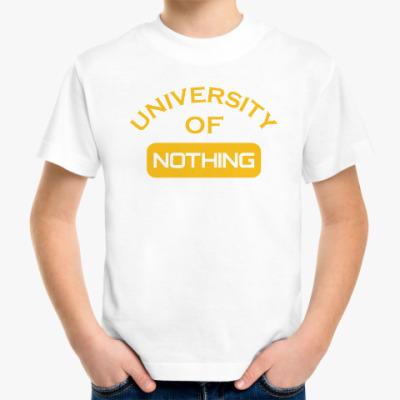 Детская футболка University Of Nothing