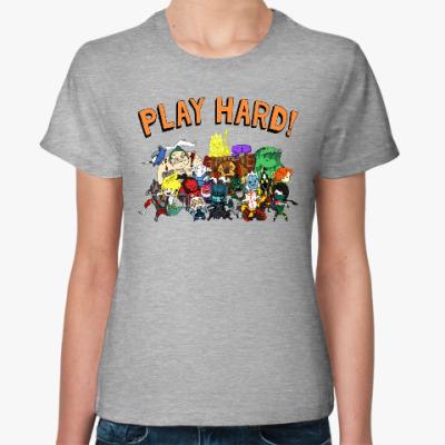 Женская футболка Play Hard!
