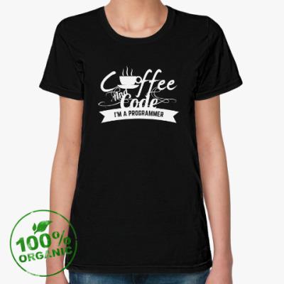 Женская футболка из органик-хлопка Программист кофеман
