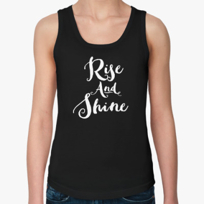 Женская майка Rise and Shine