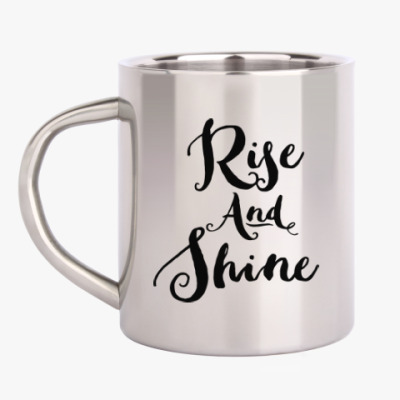Кружка металлическая Rise and Shine