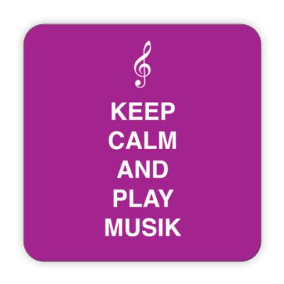 Костер (подставка под кружку) Keep calm and play music