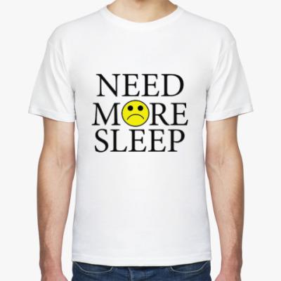 Футболка Need more sleep