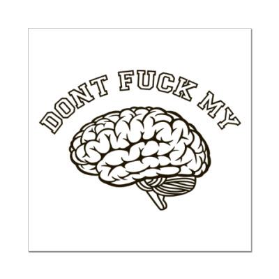 Наклейка (стикер) Don't f...ck my brain!