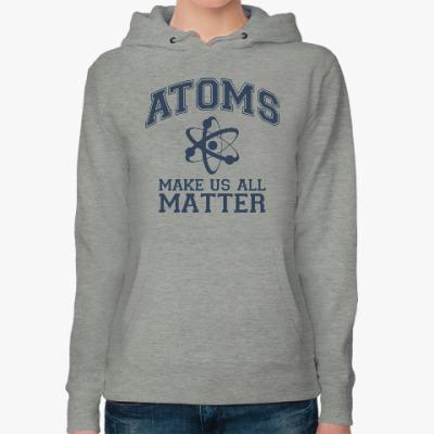 Женская толстовка худи Atoms make us all matter