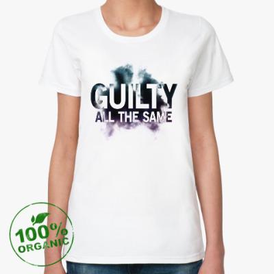 Женская футболка из органик-хлопка Guilty All The Same
