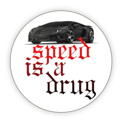 Костер (подставка под кружку) Speed is a drug