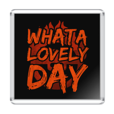 Магнит What a lovely day