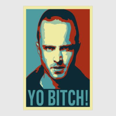 Постер Yo bitch!