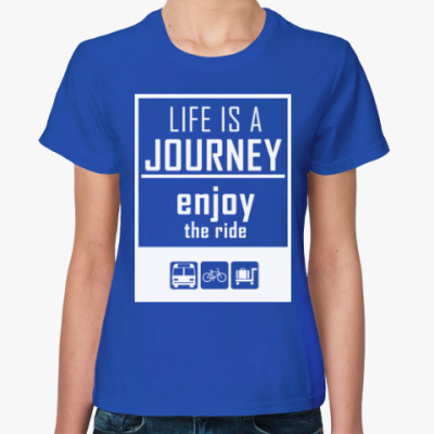 Женская футболка Жизнь это Приключение