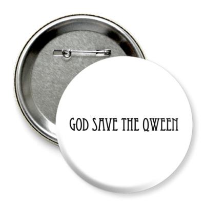 Значок 75мм God Save The Qween