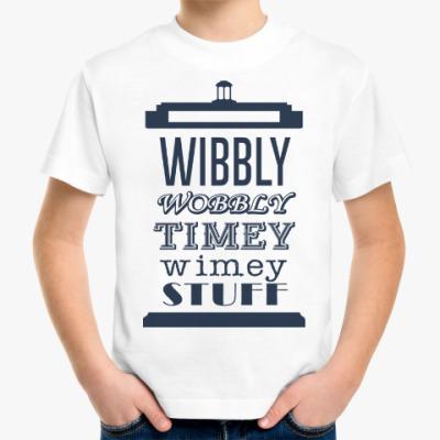 Детская футболка Wibbly Wobbly Timey Wimey Stuf