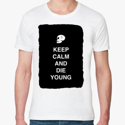 Футболка из органик-хлопка Keep calm and die young