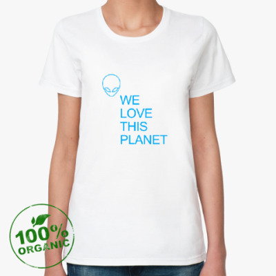 Женская футболка из органик-хлопка  Мы любим эту планету