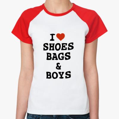 Женская футболка реглан I Love Shoes, Bags & Boys