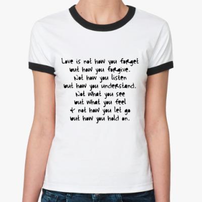 Женская футболка Ringer-T What is Love?