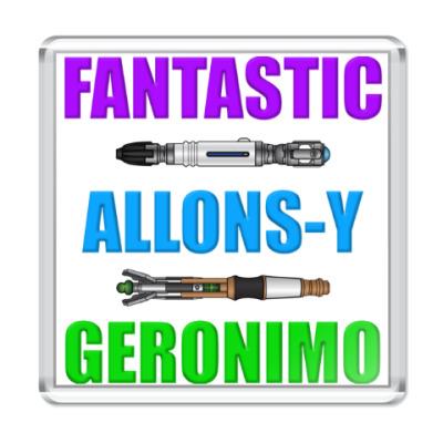 Магнит Fantastic! Allons-y! Geronimo!