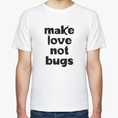 Футболка Make Love Not Bugs