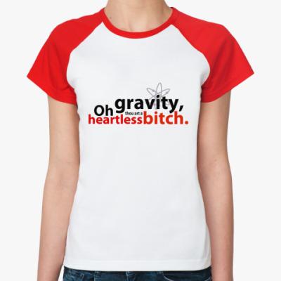 Женская футболка реглан  OhGravity