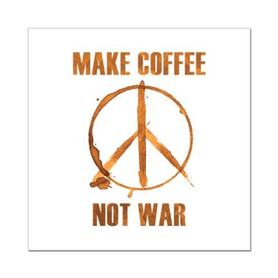 Наклейка (стикер) Make Coffee Not War