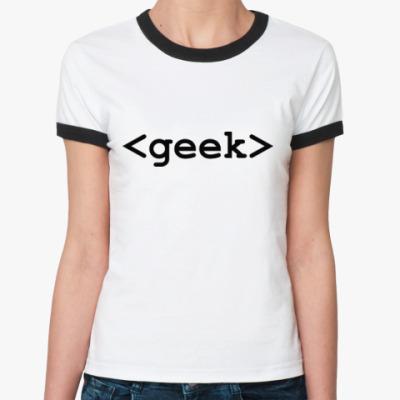 Женская футболка Ringer-T Geek