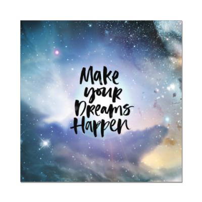 Наклейка (стикер) Make your dreams happen