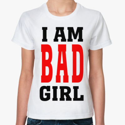 'I am bad girl'
