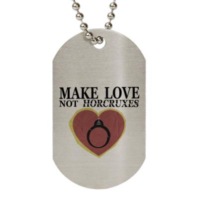 Жетон dog-tag  Make love not horcruxes