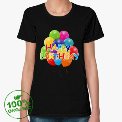 Женская футболка из органик-хлопка Happy Birthday