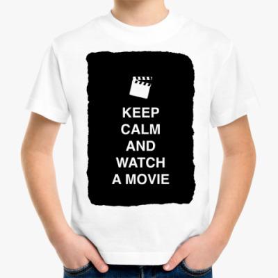 Детская футболка Keep calm and watch a movie