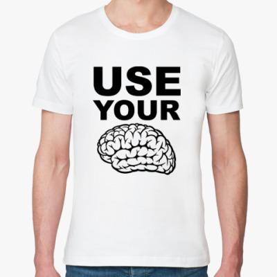 Футболка из органик-хлопка Use your brain