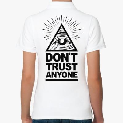 Женская рубашка поло Don't Trust Anyone
