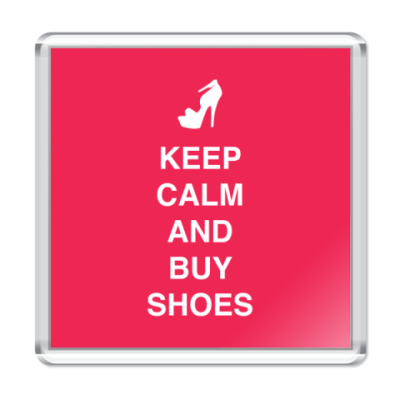 Магнит Keep calm and but shoes