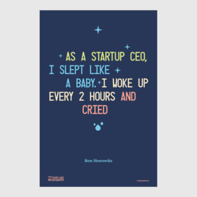 Постер As a startup CEO, I slept like a baby.