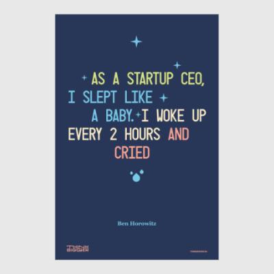 Постер As a startup CEO, I slept like a baby.
