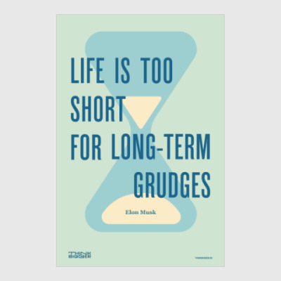 Постер Life is too short for long-term grudges. Elon Musk